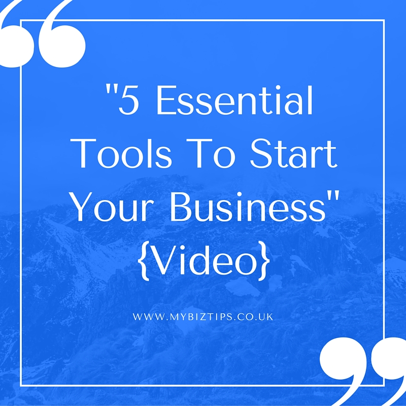 5 ESSENTIAL TOOLS TO START YOUR BUSINESS {Video}