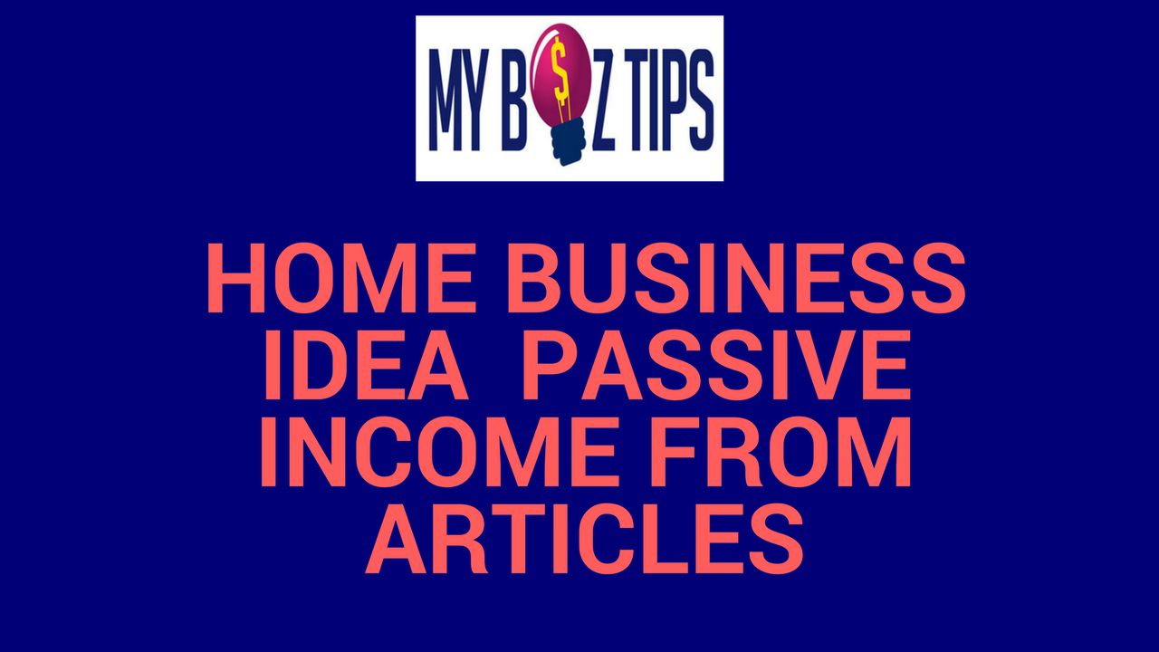 home business idea passive income from articles small